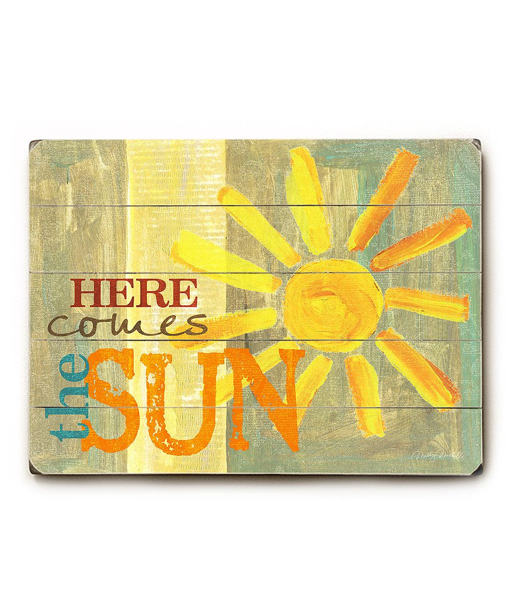 Look at this \'Here Comes the Sun\' Wood Wood Wall Art on #zulily ...