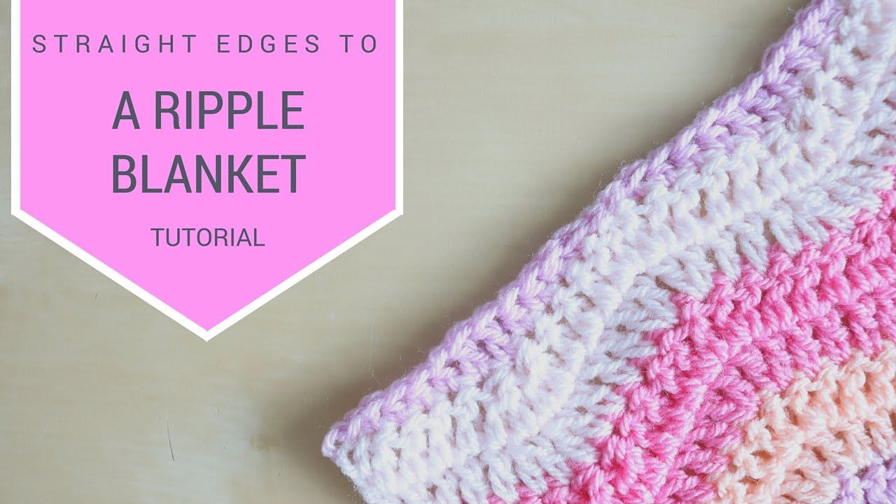 CROCHET: How to crochet straight edges on a ripple blanket | Bella ...