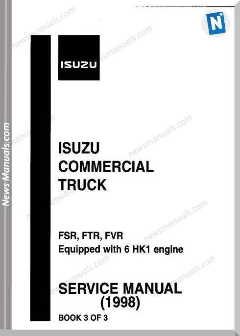 Isuzu Commercia Truck 1998 Fsr, Ftr, Fvr Service Manual