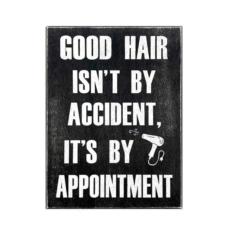 Good Hair Isn T By Accident Its By Appointment Hair Dresser Decor Hair Stylist Gift Bea Home Hair Salons Hair Salon Quotes Barber Shop Decor