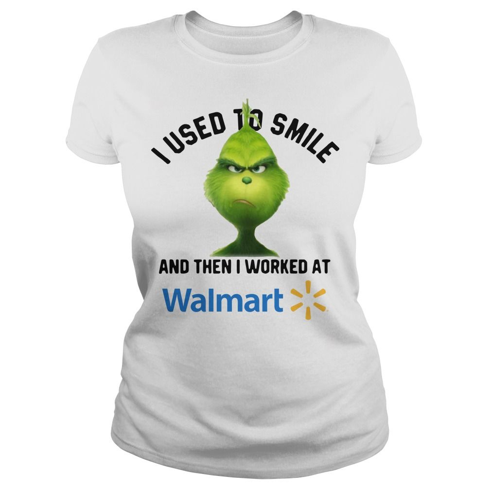 Grinch I used to smile and then I worked at Walmart shirt