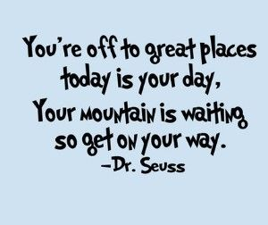 Image result for dr seuss mountain quote