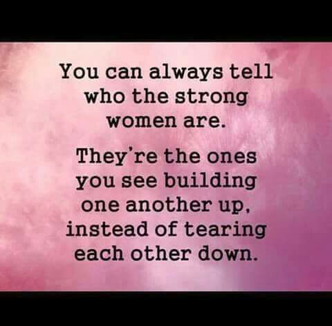 You Can Always Tell Who The Strong Women Are Theyre The Ones You