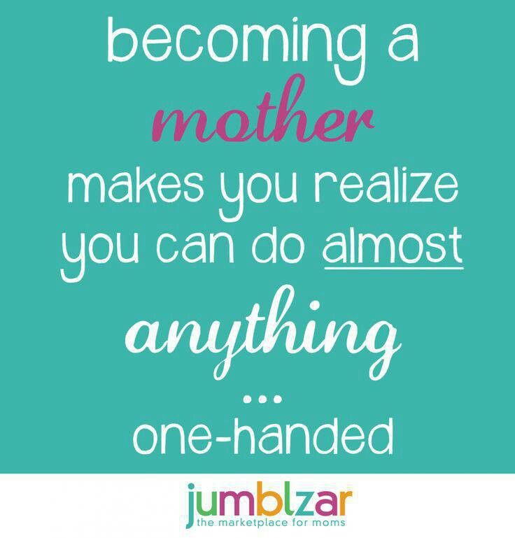 This is what I now tell first time moms!! So True!! Best Family - proudest accomplishment