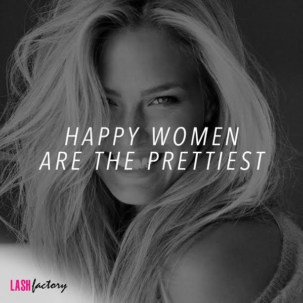 Happy Women Are The Prettiest Women Empowerment Quote Lash Factory Cosmetics Women Empowerment Quotes Happy Women Women Empowerment