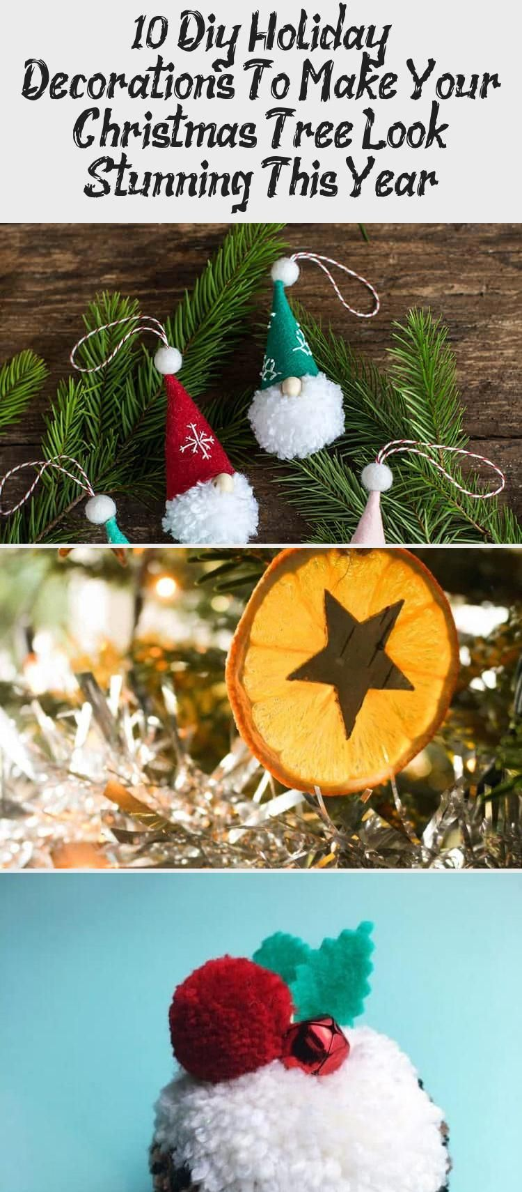 10 Diy Holiday Decorations That Will Make Your Christmas Tree Look Stunning This Year The Best In 2020 Diy Holiday Decor Diy Holiday Handmade Christmas Decorations
