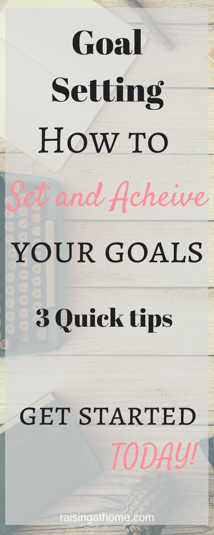 Goal Setting, How to Set and Achieve Your Goals, 3 Simple