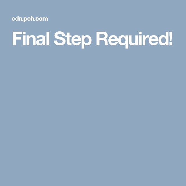 Final Step Required! | PCH ORDER PROCESSING GATEWAY! | Finals