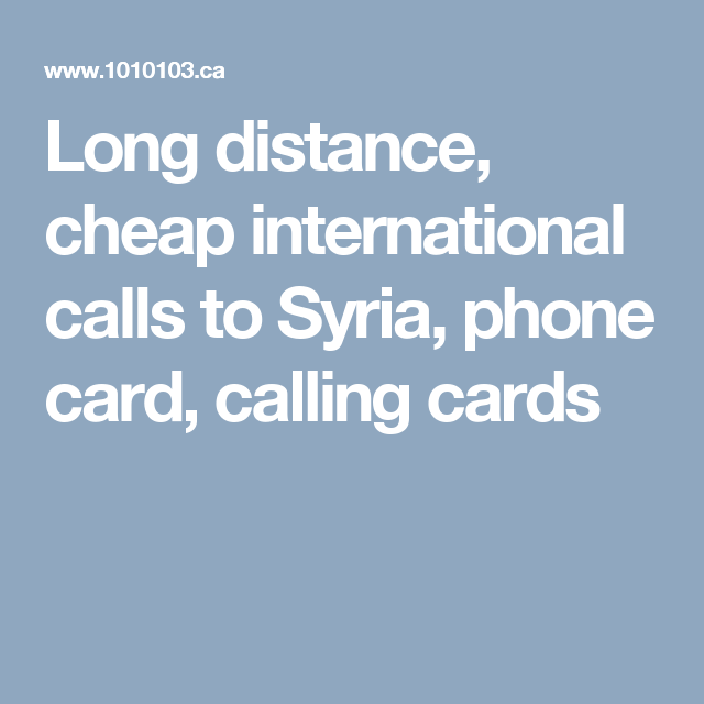 long distance cheap international calls to syria phone card calling cards - Phone Card For International Calls