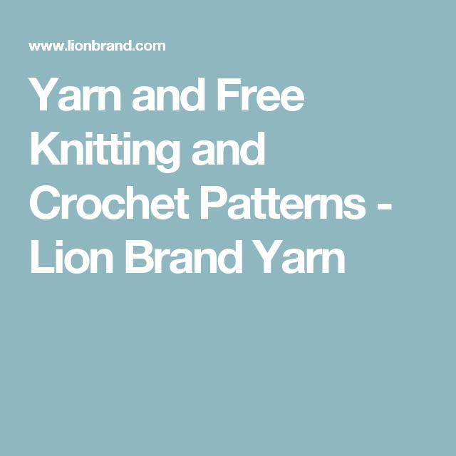 Yarn and Free Knitting and Crochet Patterns - Lion Brand Yarn ...