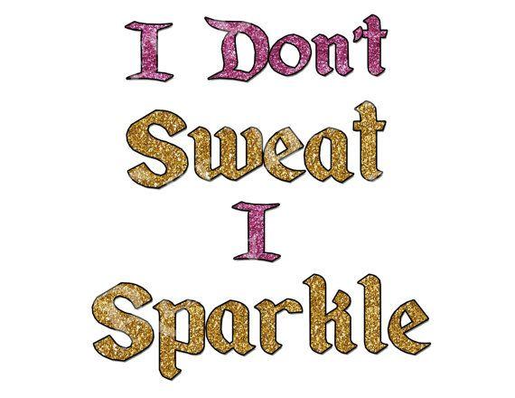 I Dont Sweat I Sparkle Marathon Jpeg Digital Image by ReadySetBrag