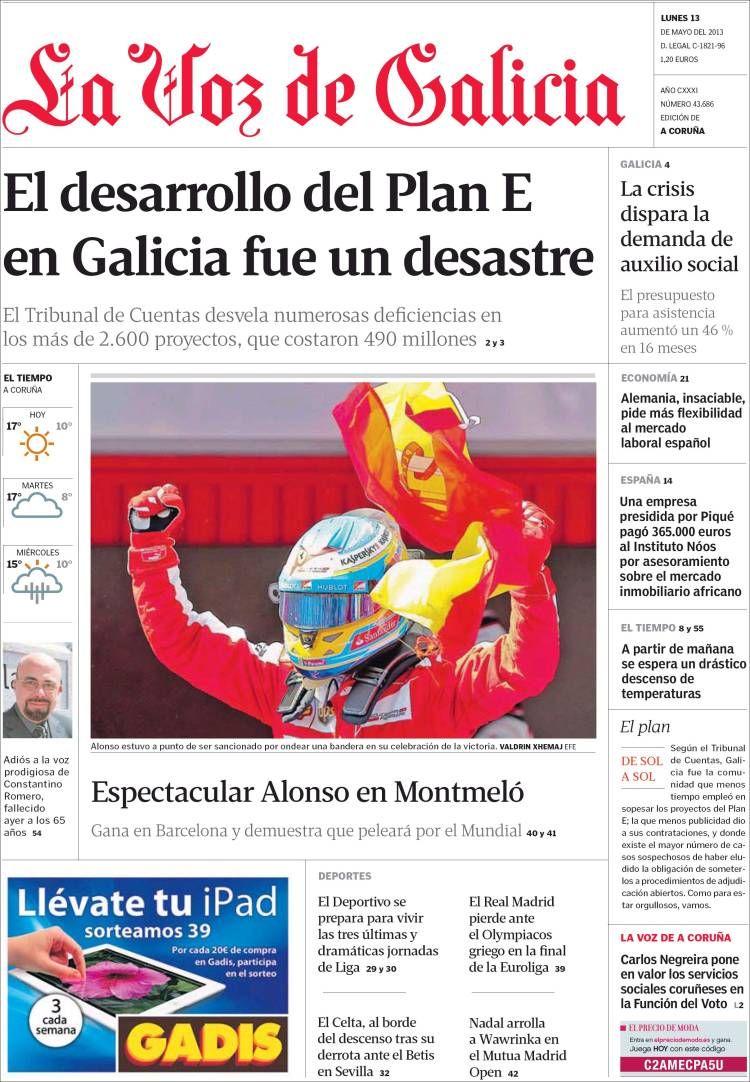 Los Titulares Y Portadas De Noticias Destacadas Españolas Del 13 De Mayo De 2013 Del Diario La Voz De Galicia Que Le Par Portadas De Diarios Portadas Noticias
