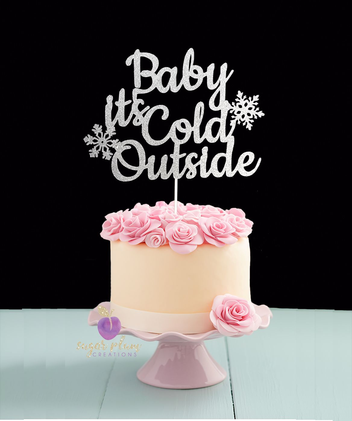Baby Its Cold Outside Cake topper! Any Color Glitter ...