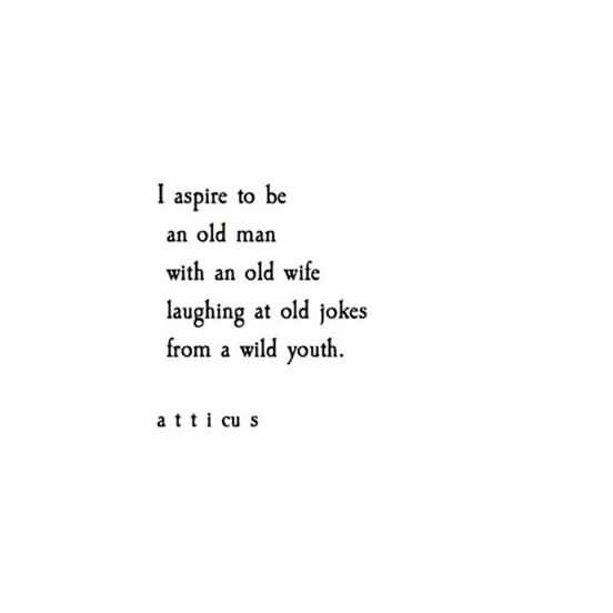 Old Love Quotes Extraordinary Atticus Poetry  Atticus Poetry  Pinterest  Poem Atticus Quotes
