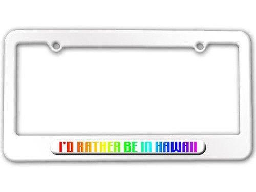 I\'d Rather Be In Hawaii License Plate Frame, White | License plate ...