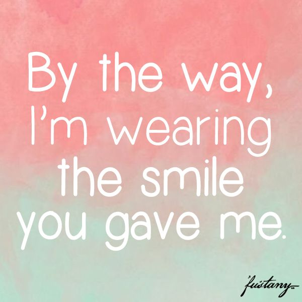 All smiles because of you! #quotes | It's All in the Words