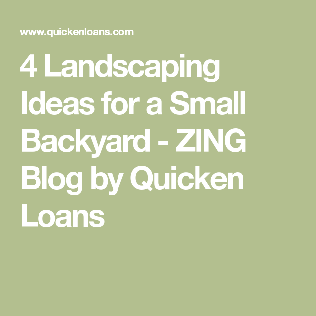 4 Landscaping Ideas for a Small Backyard - ZING Blog by ...