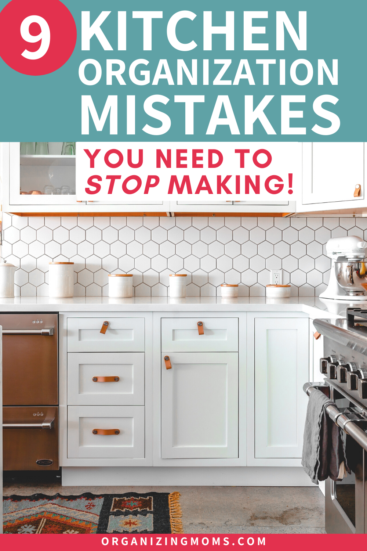 9 Kitchen Organization Mistakes You Need To Stop Making In 2020 Kitchen Organization Declutter Kitchen Kitchen Hacks Organization