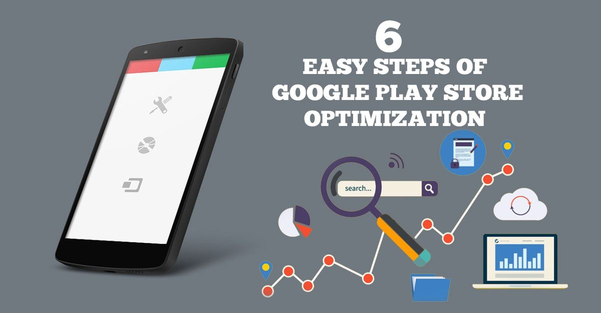 6 Easy steps of google play store optimization (With