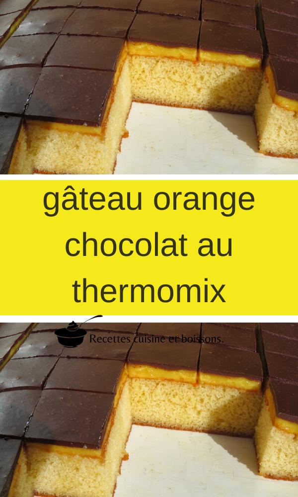 Gateau Orange Chocolat Au Thermomix Gateau A L Orange Recette Thermomix Dessert Recette Dessert
