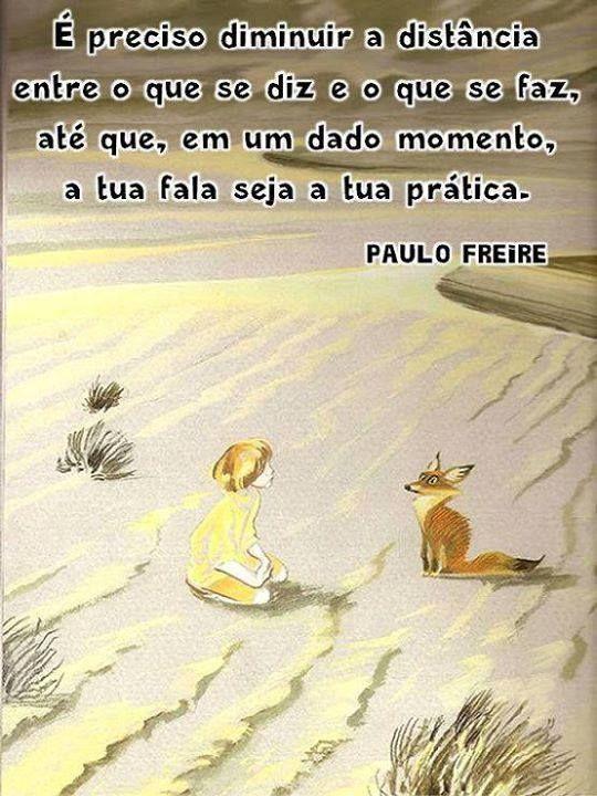 Extremamente citação de Paulo Freire | ..lindo assim  UQ68