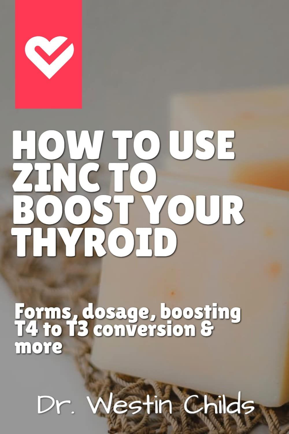 How Zinc Boosts Thyroid Function + What Form to use