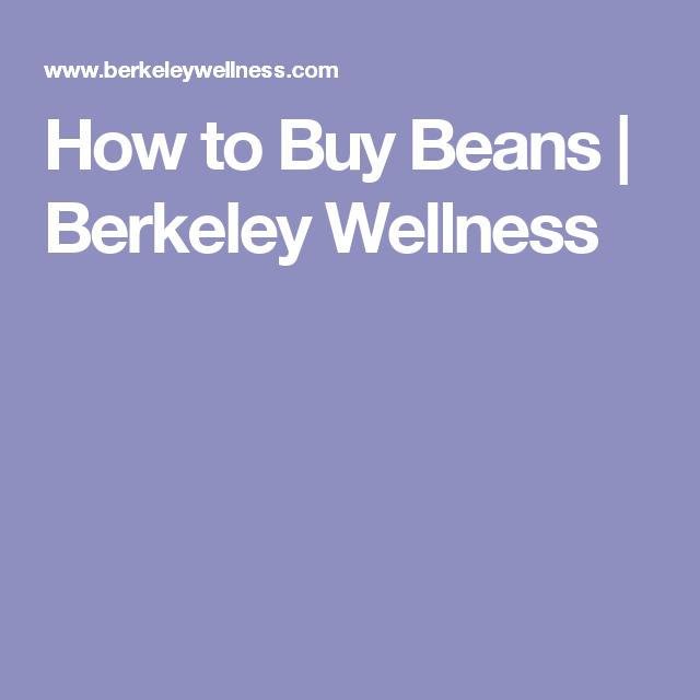 How to Buy Beans | Berkeley Wellness
