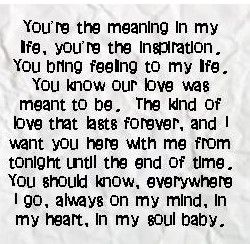 You Re The Meaning In My Life You Re The Inspiration