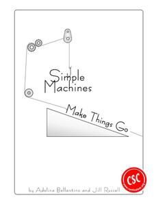 Simple Machines Make Things Go Activities & Project for
