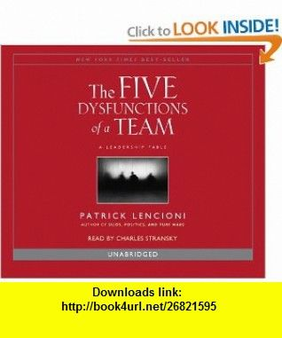 The Five Dysfunctions Of A Team 9780739332573 Patrick Lencioni Charles Stransky Isbn 10  978 0739332573 Tutorials Pdf