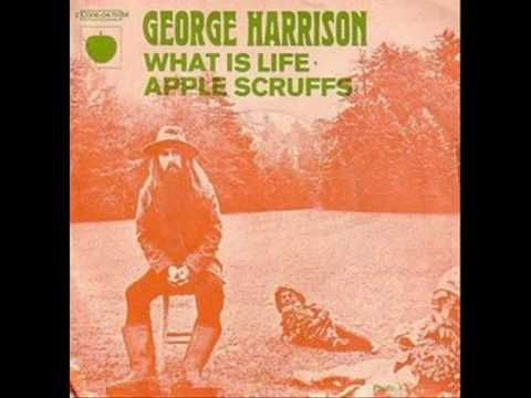 """""""What Is Life"""" - George Harrison"""