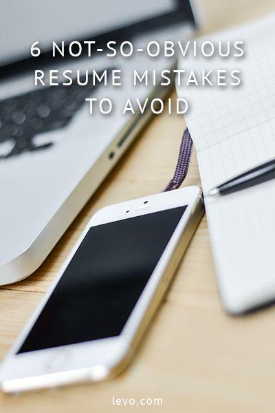 6 Not-So-Obvious Resume Mistakes to Avoid Job resume, Resume - resume mistakes