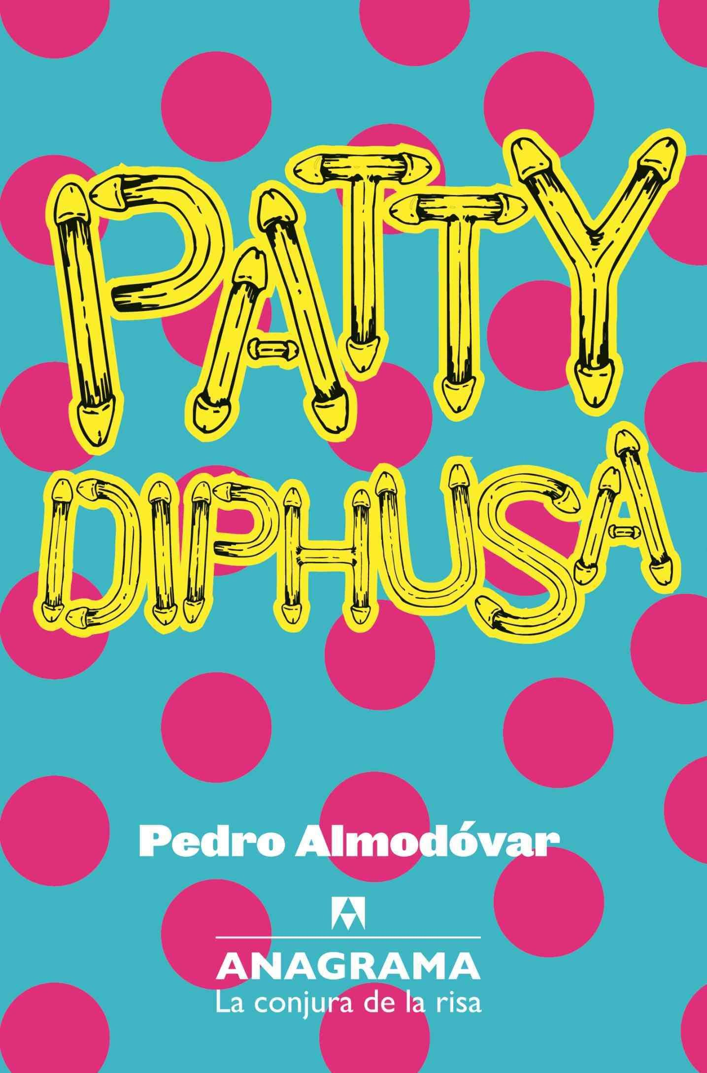 Patty Diphusa: Y Otros Textos