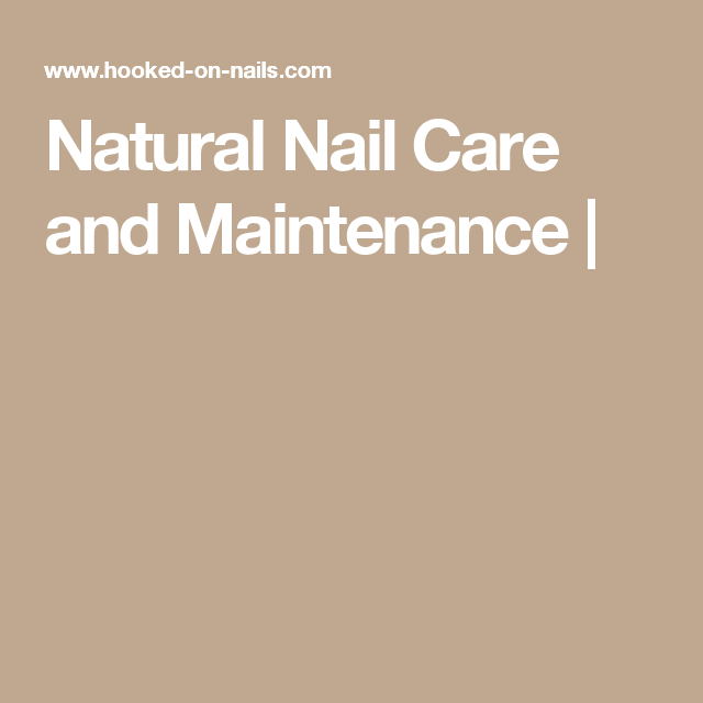 Natural Nail Care and Maintenance |