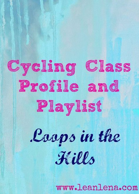 New cycling class profile with playlist based on Michele Colvin's drills - Loops in the Hills. Challenging hills and flats will leave your class happy