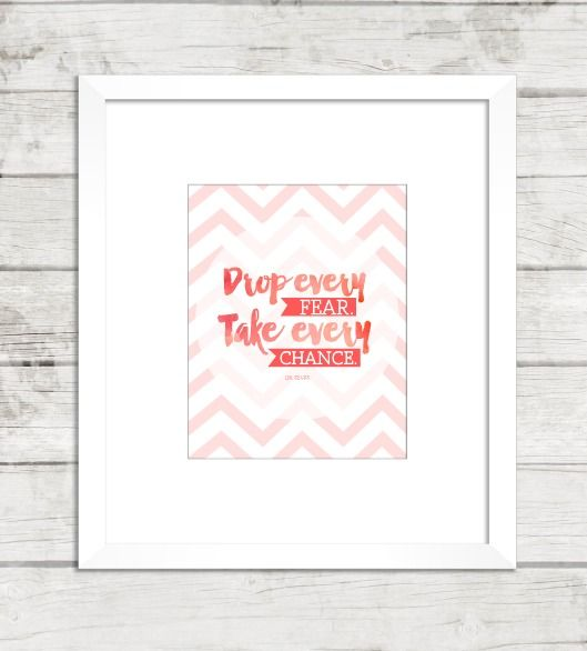 Drop Every Fear. Take Every Chance. {Dr. Seuss Printables