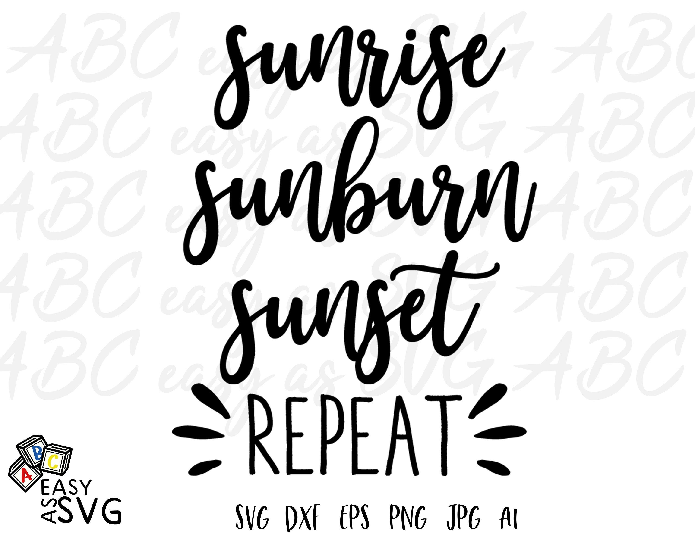 Sunrise Sunburn Sunset Repeat Svg Beach Svg Files Beach