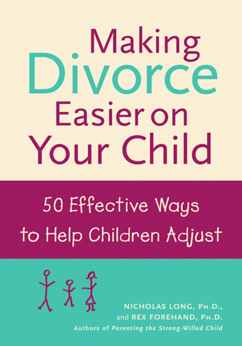 Making Divorce Easier On Your Child 50 Effective Ways To