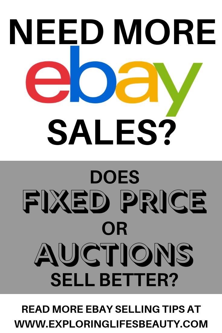 Fixed Price Vs Auction Style Ebay Selling Tips Making Money On Ebay Selling On Ebay