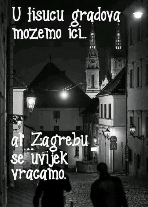 Nigdje Nam Nije Lijepo Kao U Zagabriji Zagrebfacts Zagreb Zg Agram Takimamterad Lovezagreb Zagreb Croatia Zagreb Croatia