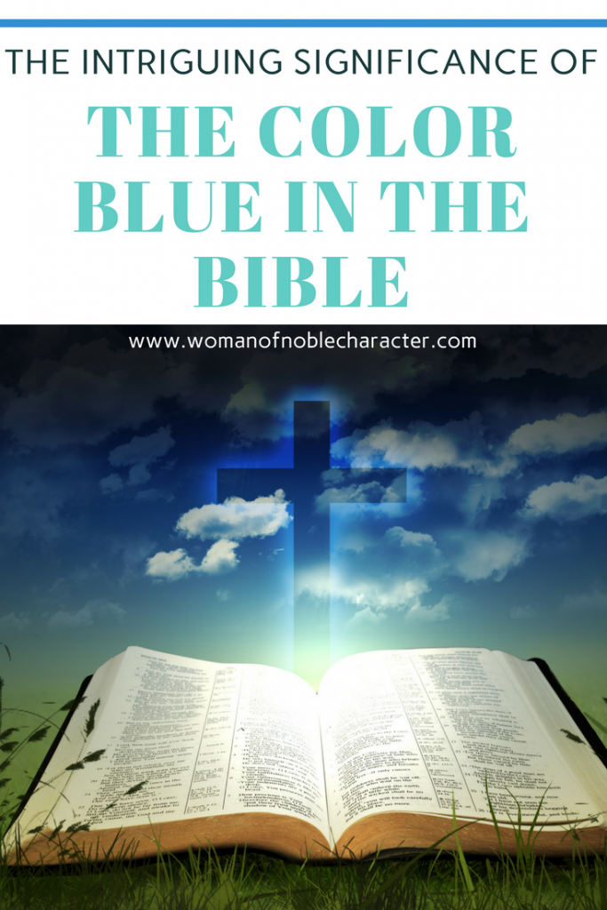 The Intriguing Significance Of The Color Blue In The Bible Pinterest