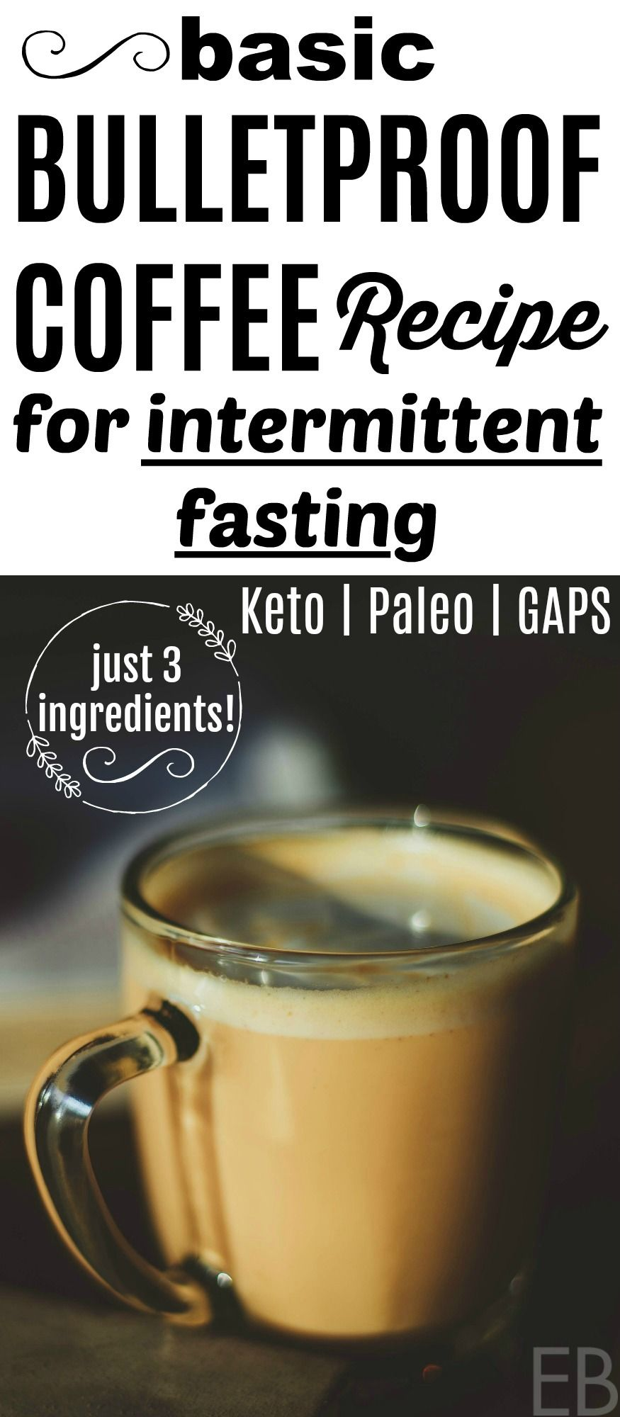Basic bulletproof coffee for intermittent fasting keto