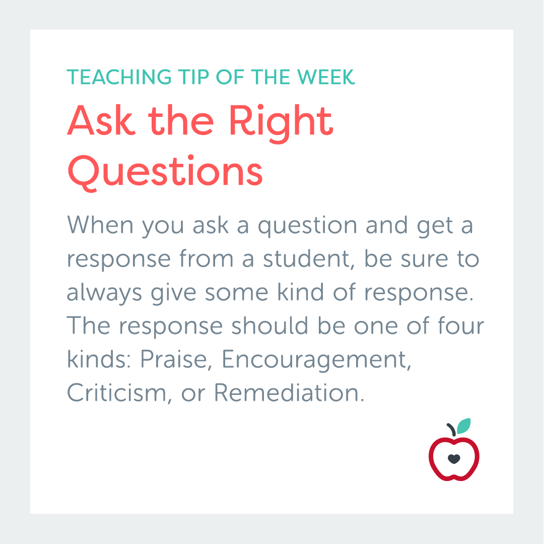 Teaching Tip of the Week: Ask the Right Questions. Use our questioning tips and tricks to engage your students in higher-level thinking during your lectures and discussions.