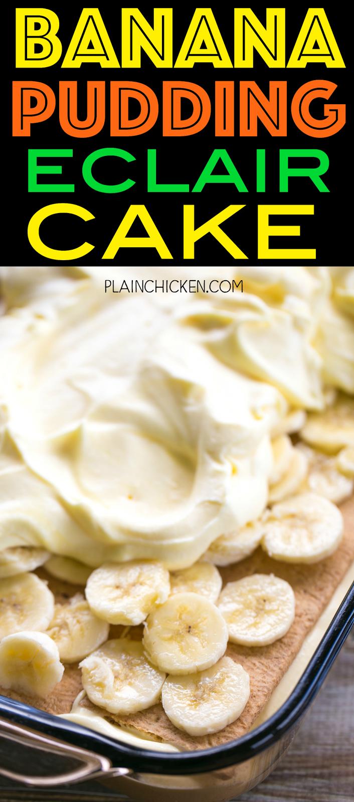 Banana Pudding Eclair Cake - Plain Chicken