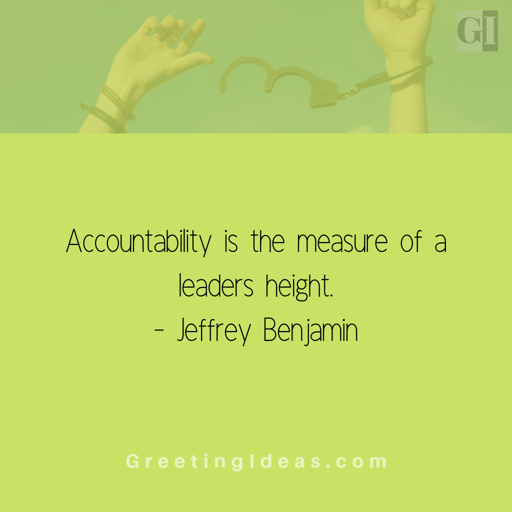 Inspiring Quotes About Accountability For Self Responsibility Workplace Leadership Accountability Quotes Inspirational Quotes This Is Us Quotes