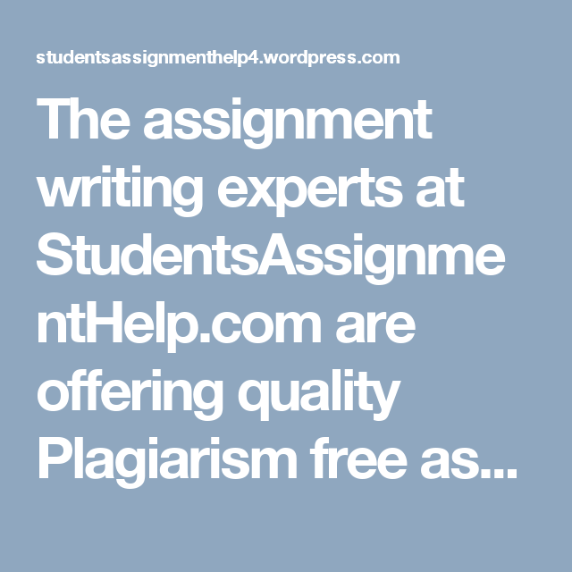 plagiarism assignment solutions in budget the assignment writing experts at studentsassignmenthelp com are offering quality plagiarism assignment solutions in