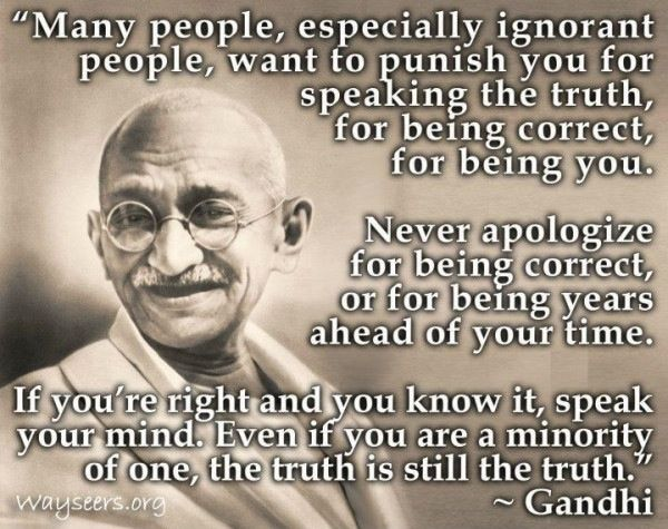 gandhi's words | Ignorant people, Speak the truth, Gandhi quotes