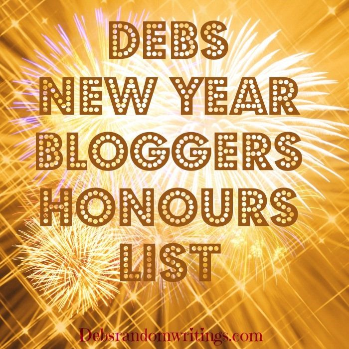 Debs New Year Bloggers Honours List Deb S Random Writings About Me Blog Years Honor