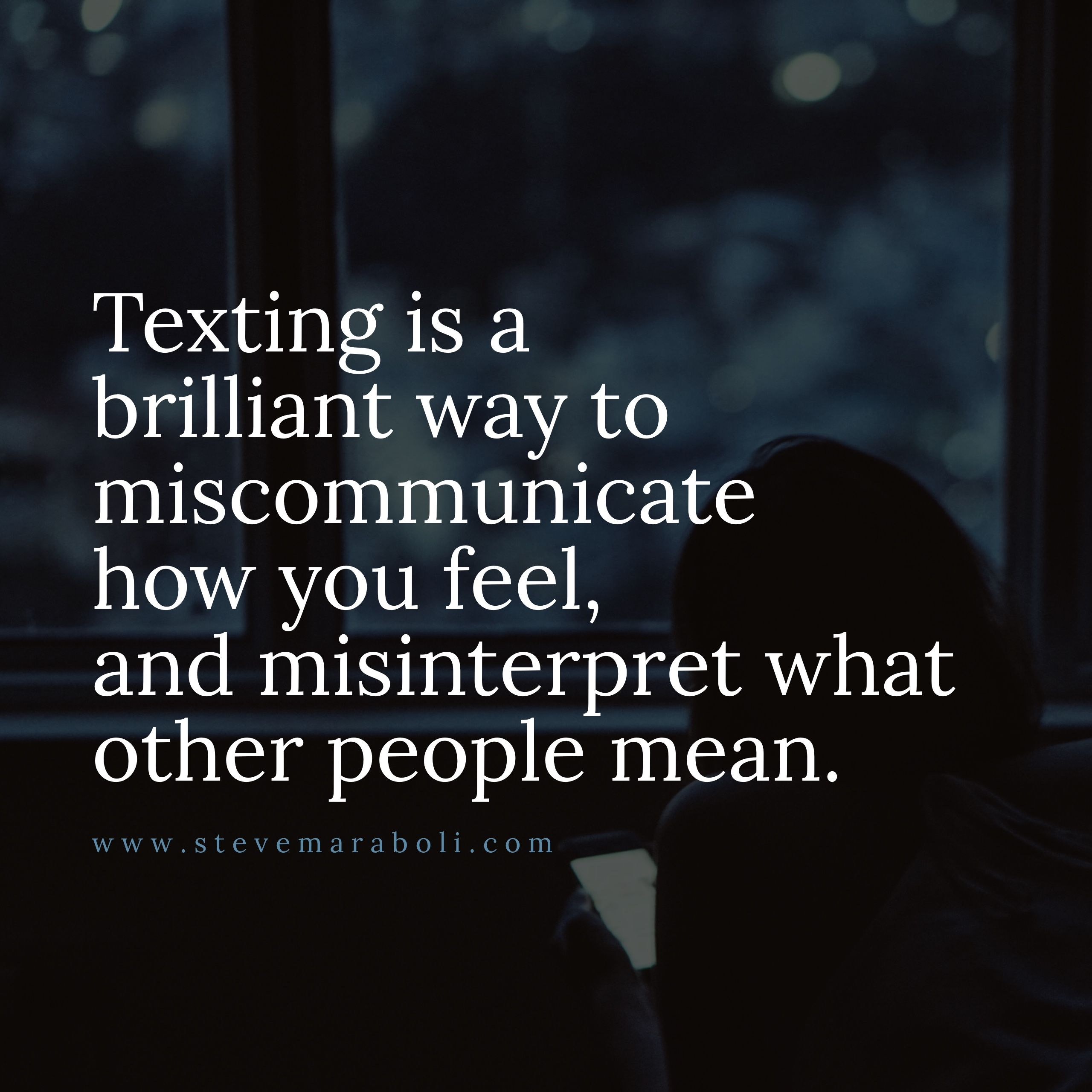 Texting Is A Brilliant Way To Miscommunicate How You Feel,