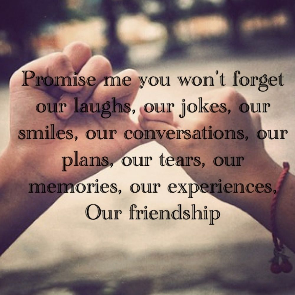 Promise me ah love this saying for my best friend and practically sister Alexia Allie and Nicole